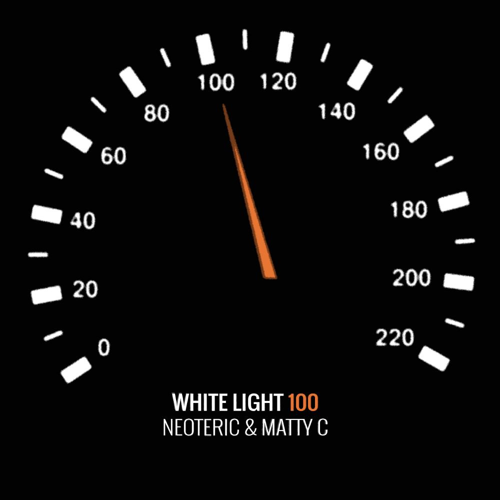 White Light 100 - Neoteric & Matty C