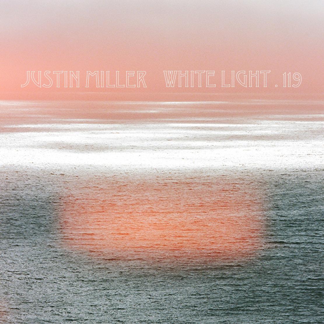 White Light 119 - Justin Miller