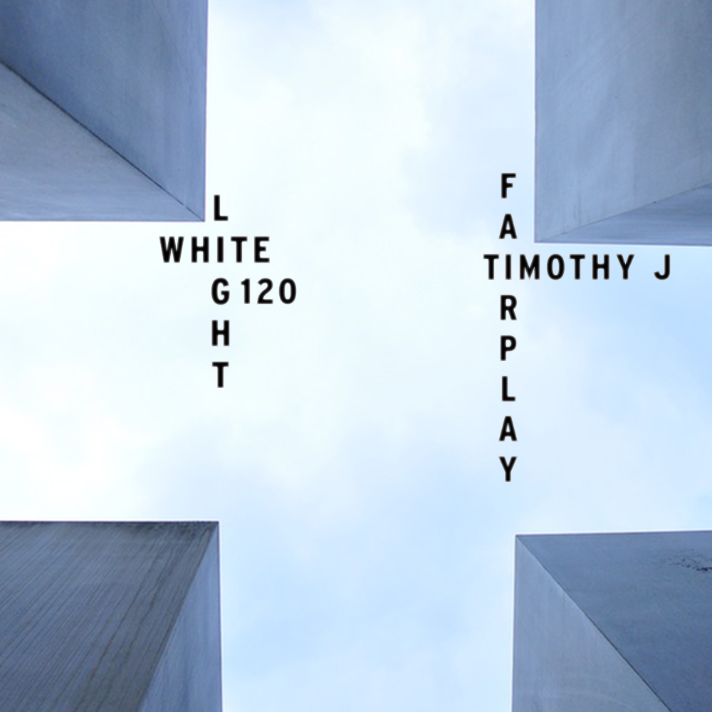 White Light 120 - Timothy J Fairplay