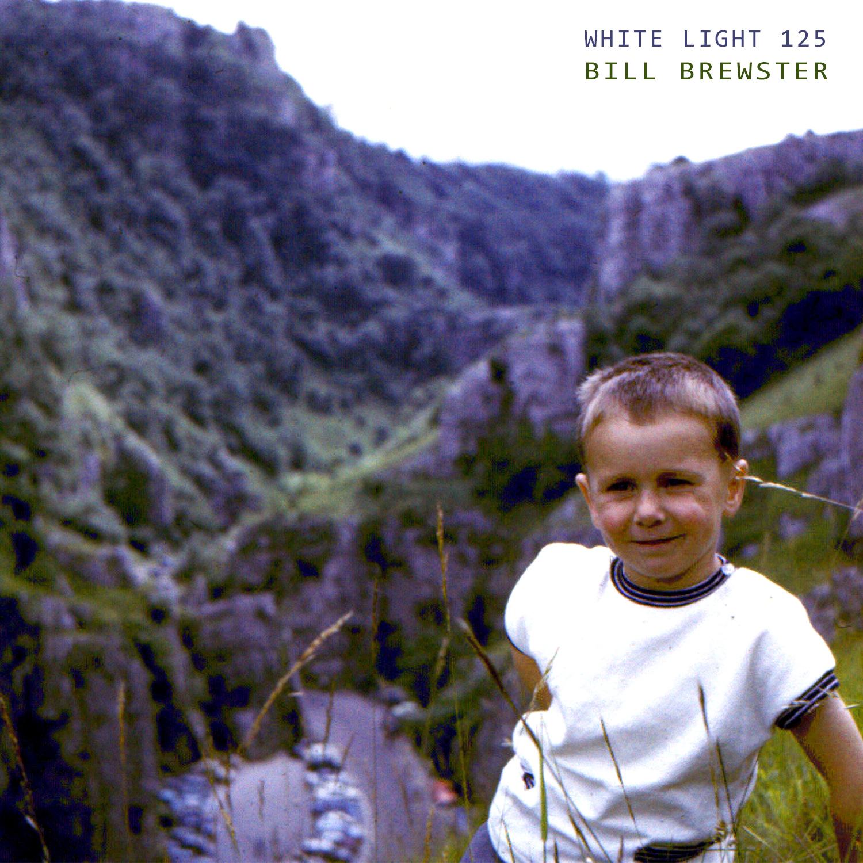 White Light 125 - Bill Brewster