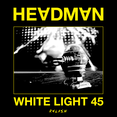 White Light 45 - Headman