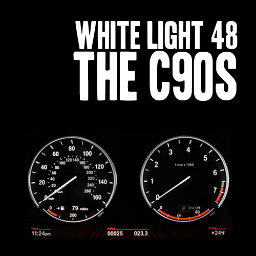 White Light 48 - The C90s