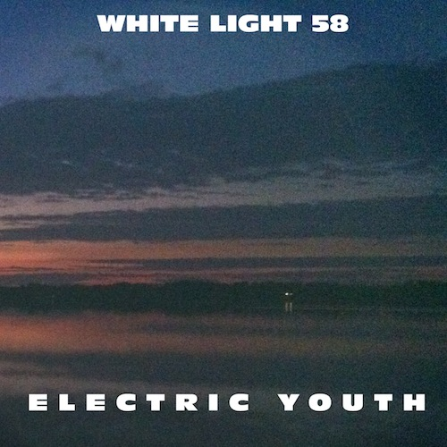 White Light 58 - Electric Youth