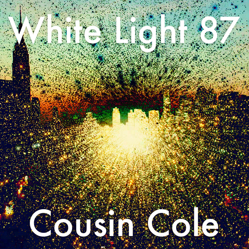 White Light 87 Cousin Cole